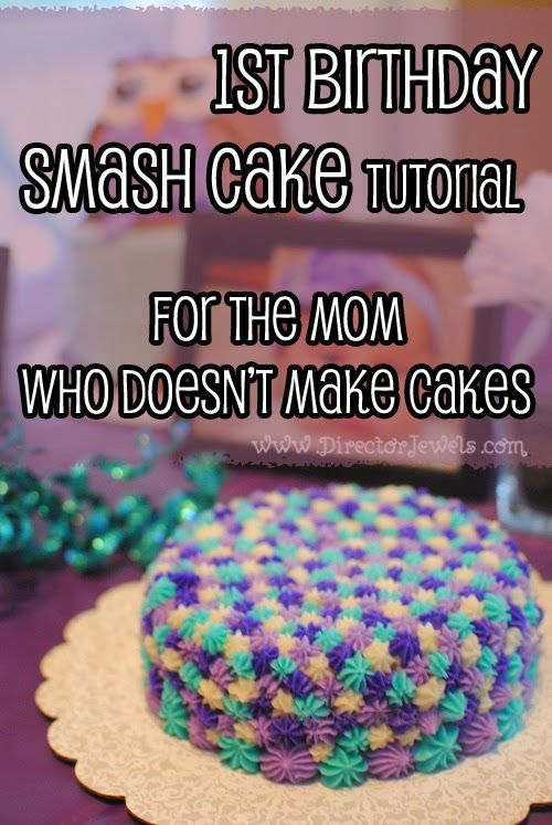 Easy Unique First Birthday Smash Cake DIY Tutorial for the mom who