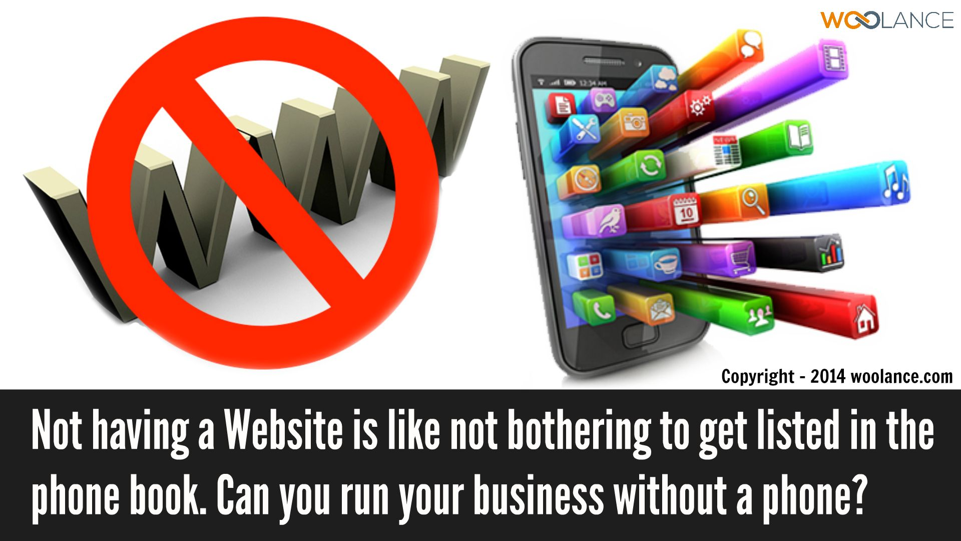 Not having a Website is like not bothering to get listed in the phone book. Can you run your business without a phone? - Woolance #Webdesign https://www.woolance.com/service/website-and-software-and-development