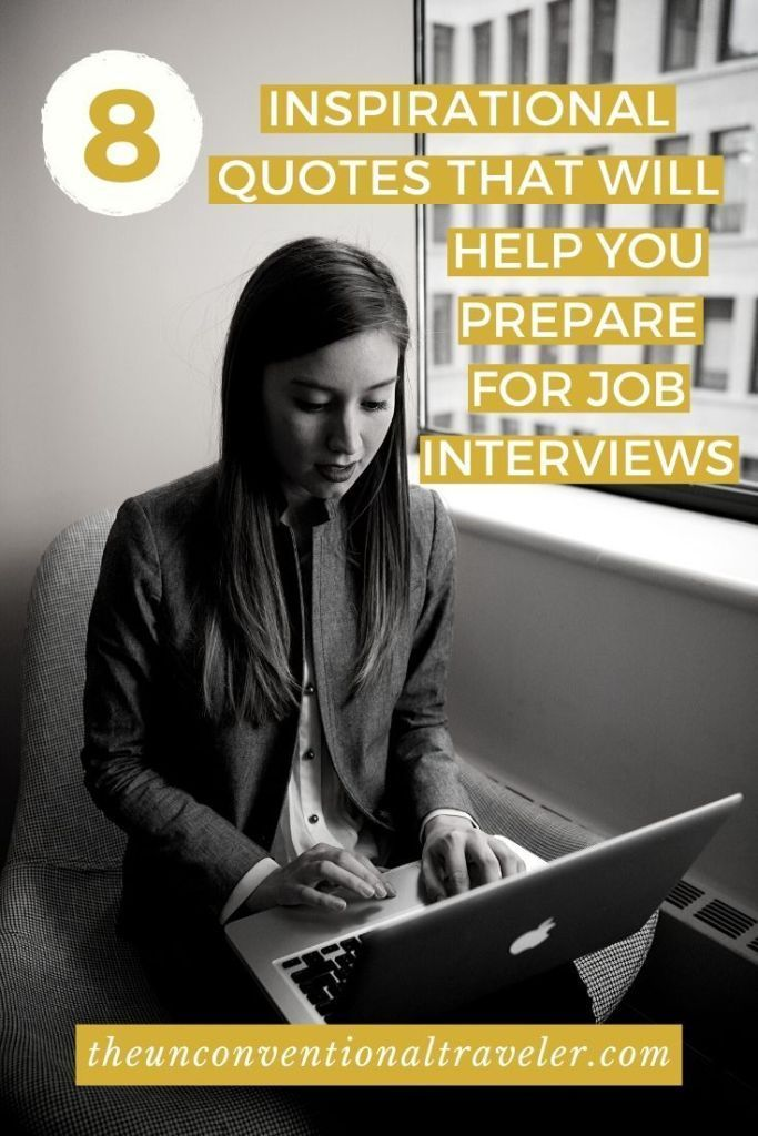 8 Inspirational Quotes That Will Help Prepare you for Job Interviews | The Unconventional Traveler