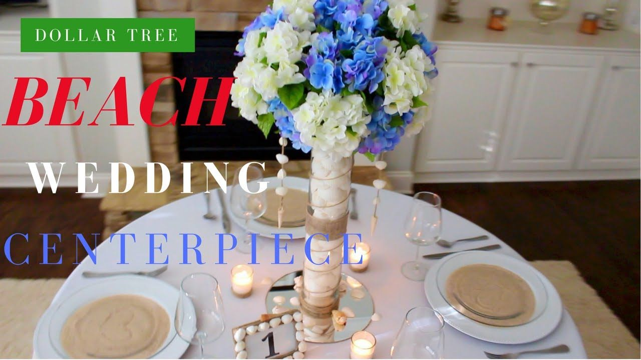 Diy Wedding Centerpiece Dollar Tree Beach Wedding