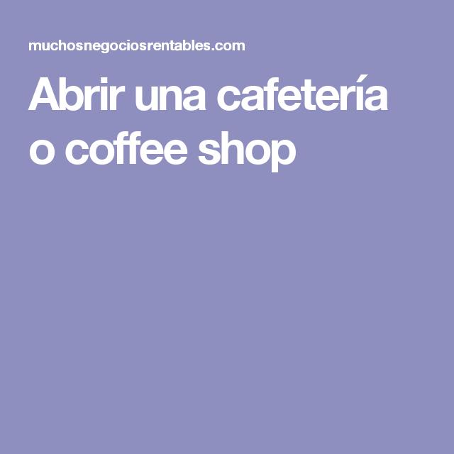 Abrir una cafetería o coffee shop
