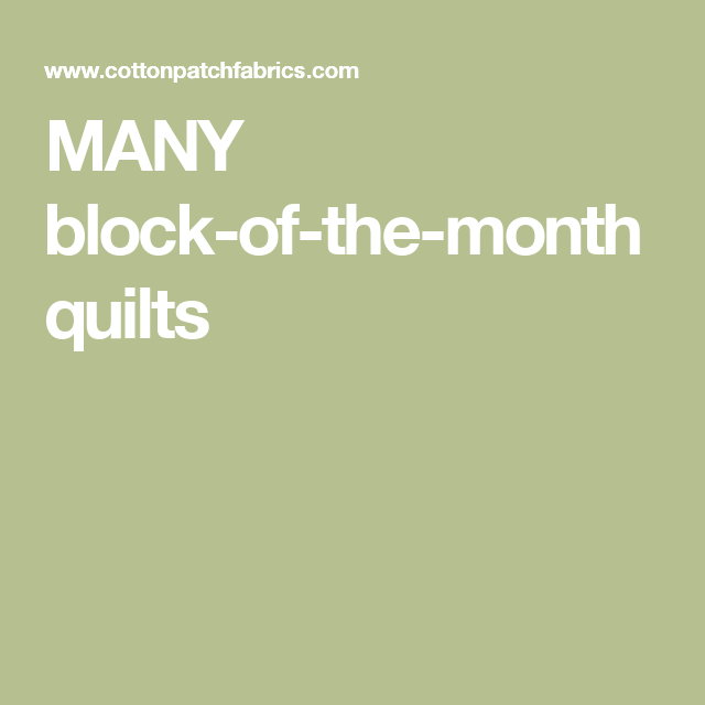 MANY block-of-the-month quilts