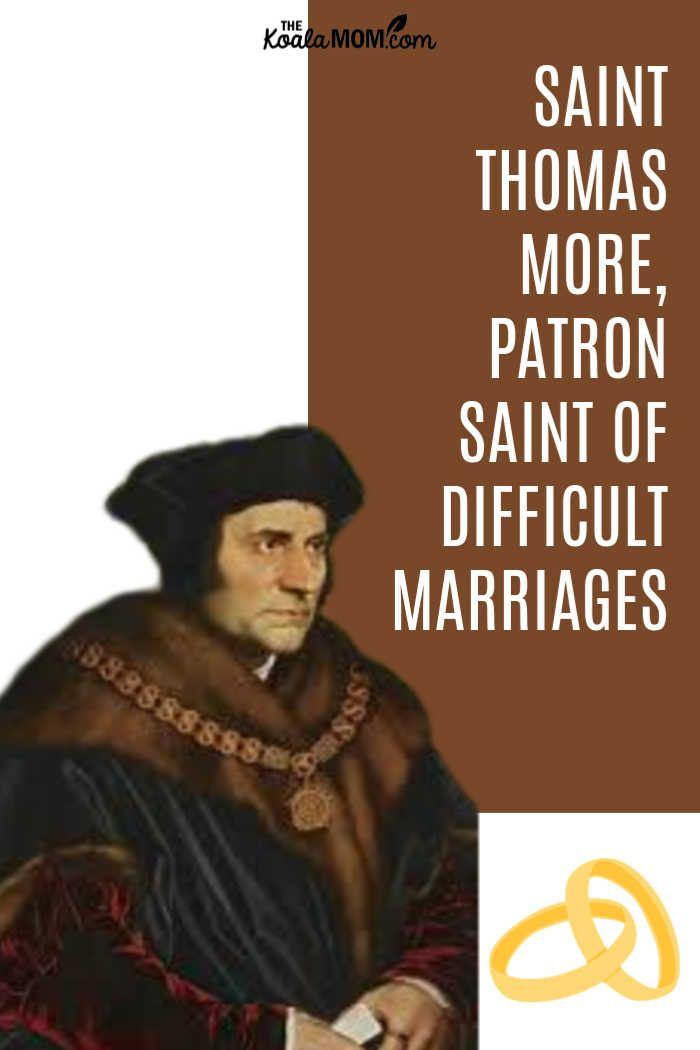 Saint Thomas More, Patron Saint of Difficult Marriages