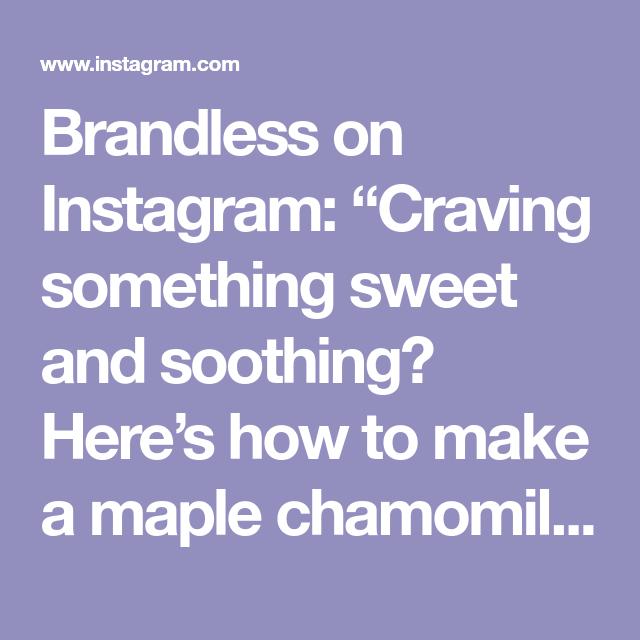 """Maple Chamomile Latte. 🍁🌼☕ #brandlesslife"""""""