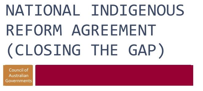 National Indigenous Reform Agreement Closing The Gap Indigenous