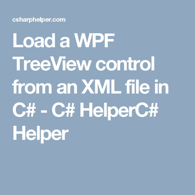 Load a WPF TreeView control from an XML file in C# - C# HelperC