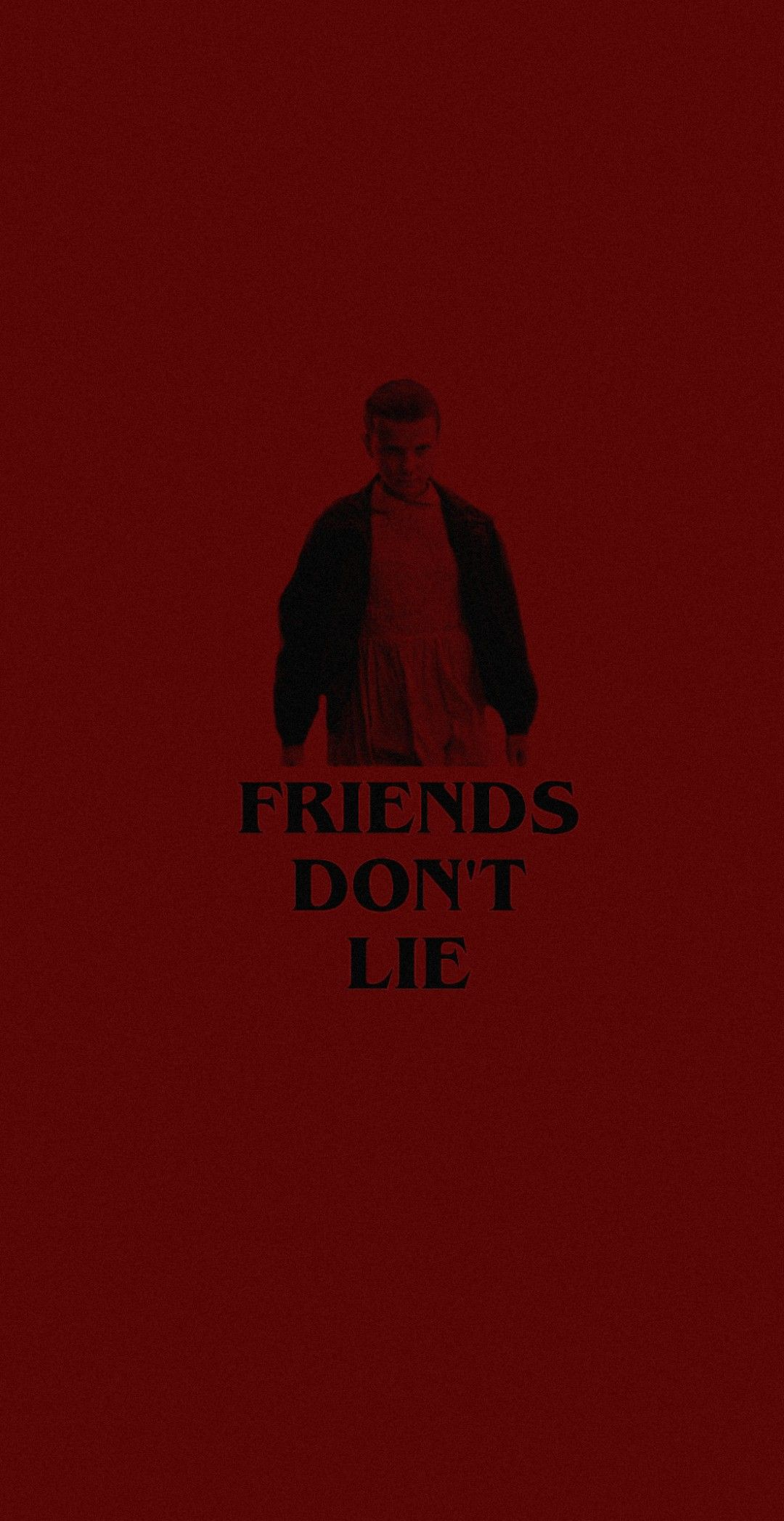 Friends Don T Lie Stranger Things Eleven Quotes Wallpaper Background Stranger Things Quote Stranger Things Pins Eleven Stranger Things