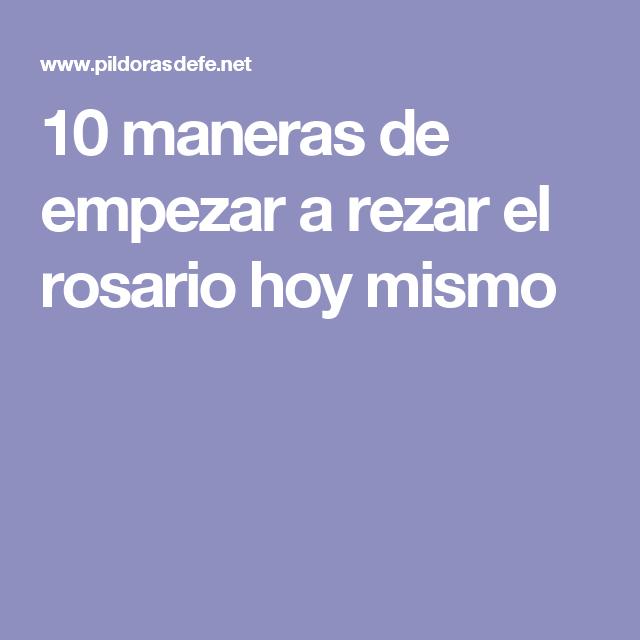 10 maneras de empezar a rezar el rosario hoy mismo