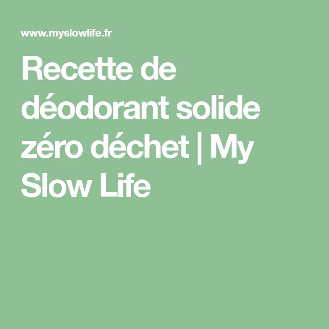 Recette de déodorant solide zéro déchet | My Slow Life
