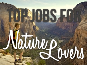 Want to spend you life working outdoors? Check out Top Jobs for Nature Lovers!