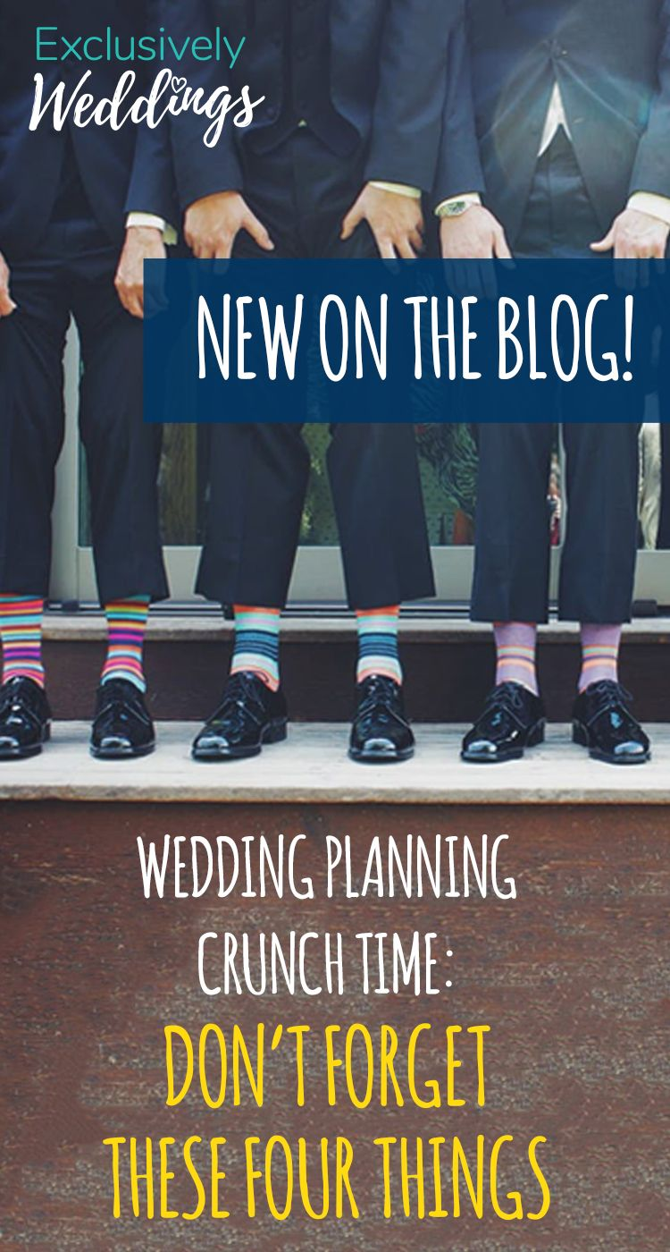 Wedding Planning Crunch Time Dont Forget These Four Things