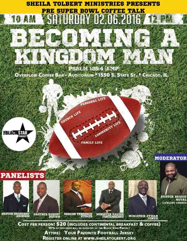 Sheila Tolbert Ministries Presents Pre Super Bowl Coffee Talk On Sat Feb 6 2016 From 10a 12p Becoming A Kingdom Man W M How To Become Tolbert Super Bowl
