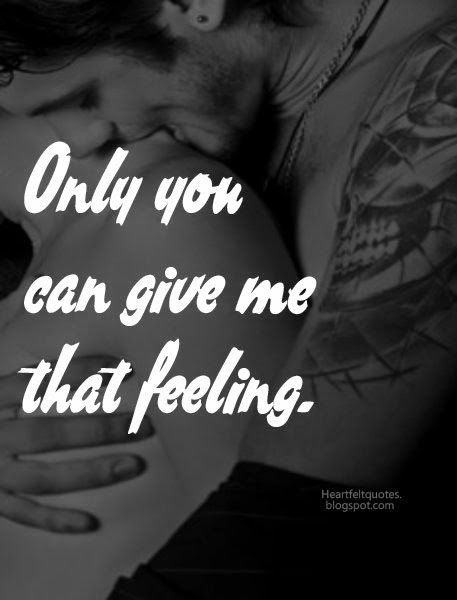 only you can give me that feeling heartfelt quotes