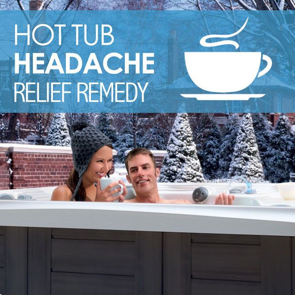 Got a headache? Your hot tub paired with a cup of coffee might be the best medicine.