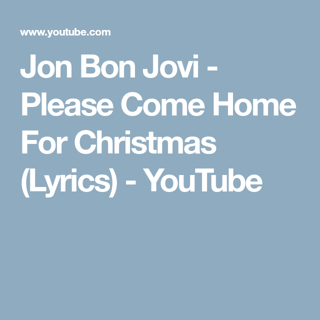 Jon Bon Jovi Please Come Home For Christmas Lyrics Youtube