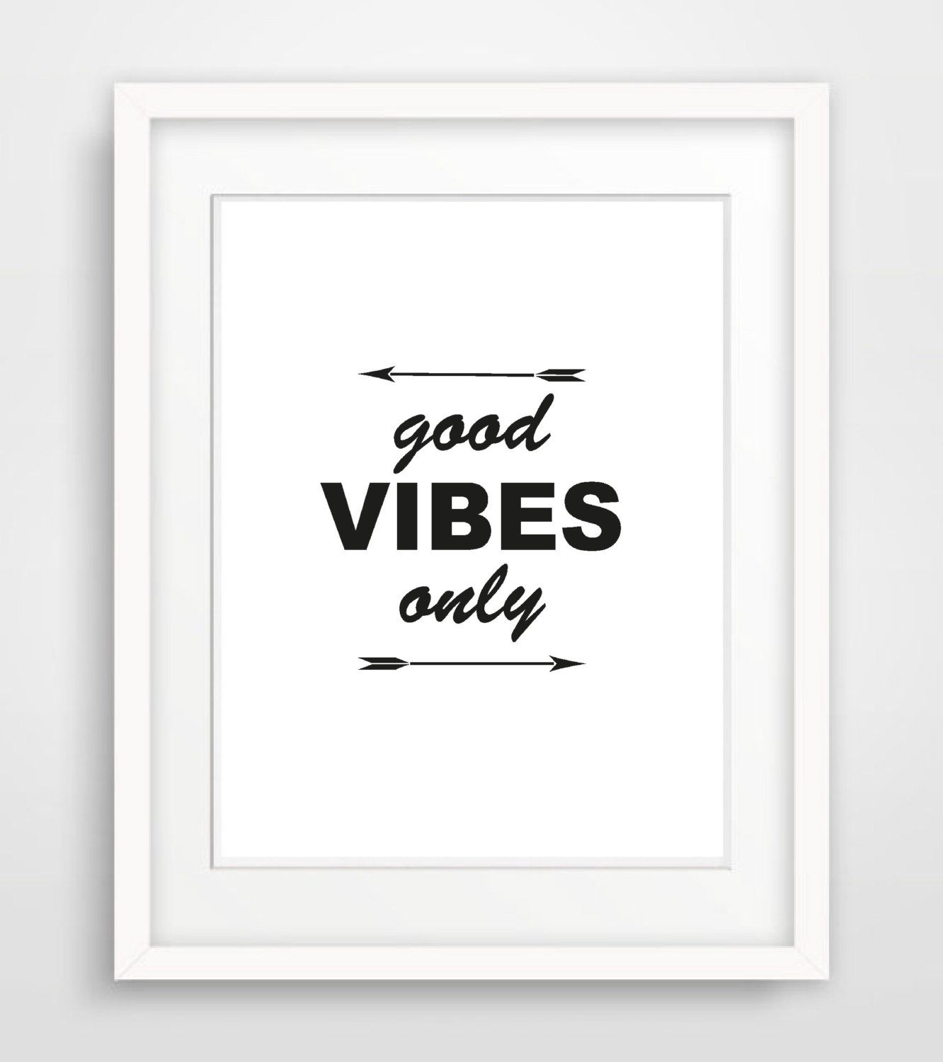 Printable Typography Art Good Vibes Only Inspirational Quote Poster Black And White Wall Art Arrow Prin Art Quotes Inspirational Quote Prints Arrow Art Print