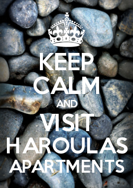 KEEP CALM AND VISIT HAROULAS APARTMENTS