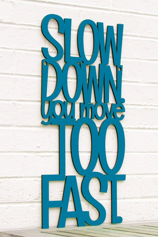 Slow Down You Move Too Fast, Simon & Garfunkel, Wood Quote Sign ...