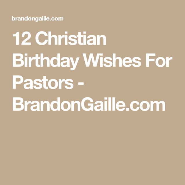 12 Christian Birthday Wishes For Pastors