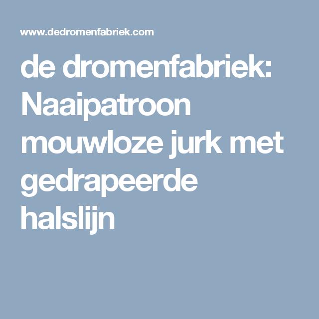 de dromenfabriek: Naaipatroon mouwloze jurk met gedrapeerde halslijn