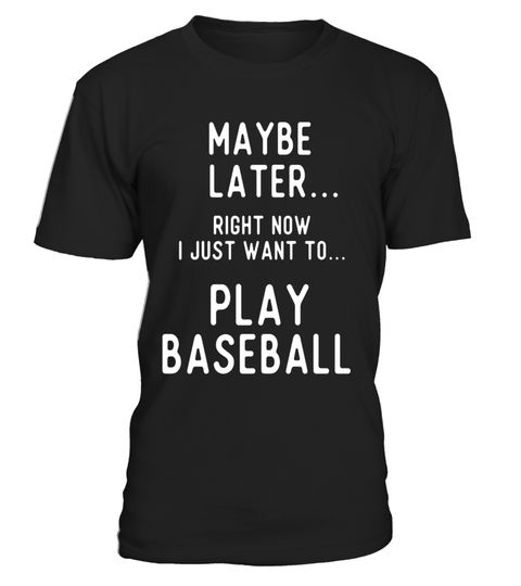 Maybe Later Baseball T Shirts Gifts Ideas For Players