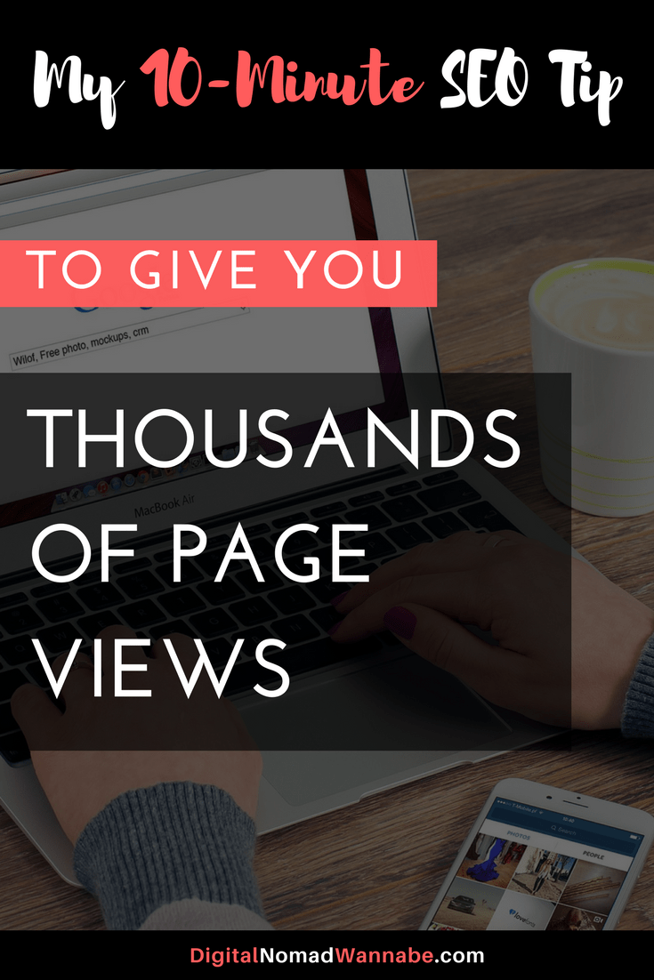 My 10 Minute SEO Tip to Give you Thousands of Page Views