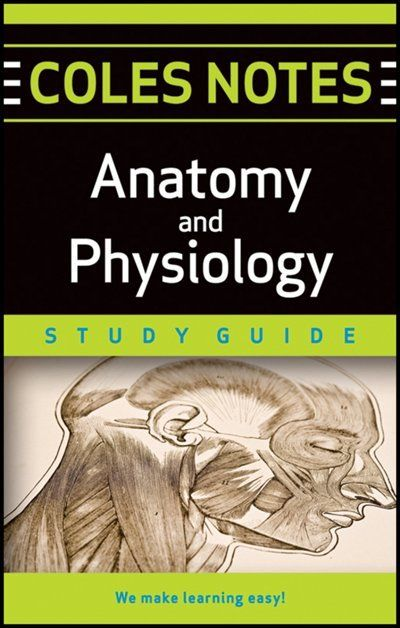 Coles Notes Study Guides Anatomy And Physiology School Pinterest