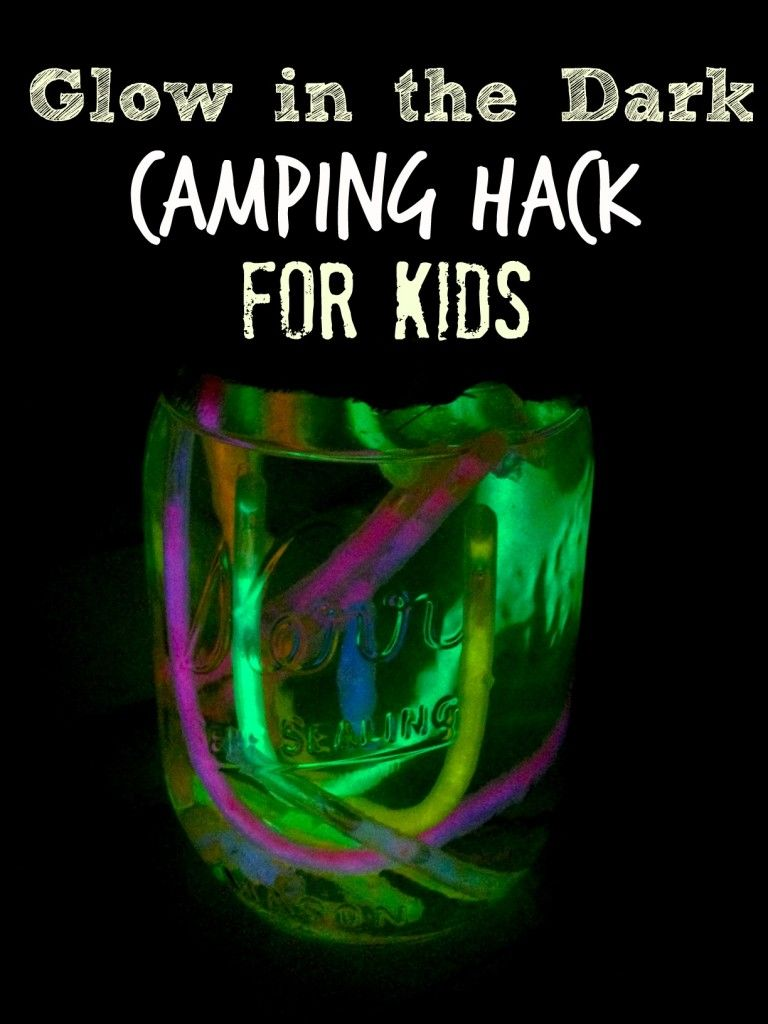 Glow in the Dark Camping Hack for Kids - great for science lessons too!
