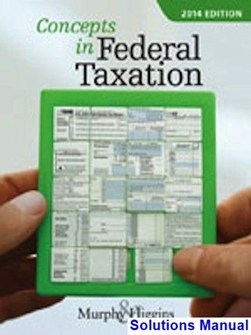 concepts in federal taxation 2014 21st edition murphy solutions rh pinterest com Federal Taxation Book Federal Interest Rates 2014
