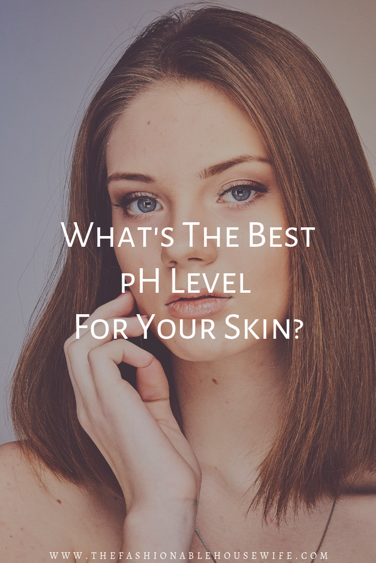 What's The Best pH Level For Your Skin Skin, Natural