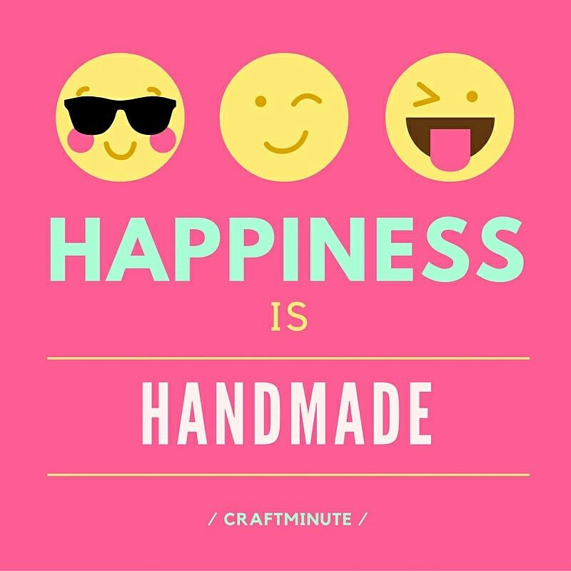 Happiness Is Handmade Inspiration Craft Quotes Craft Quotes