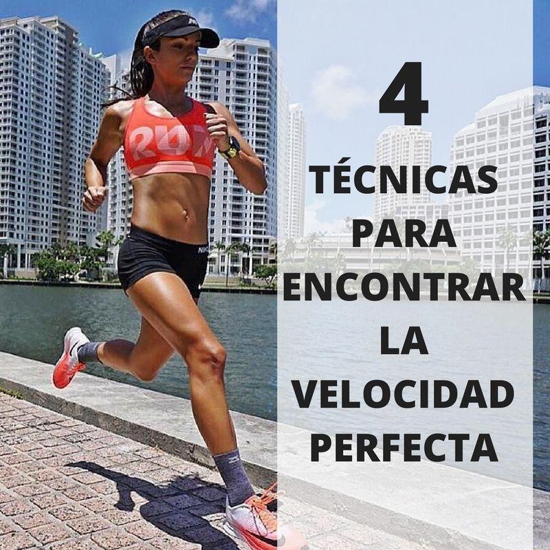 4 Técnicas Para Encontrar La Velocidad Perfecta Entrenamiento Maraton Entrenamiento 10k Tecnicas Para Correr