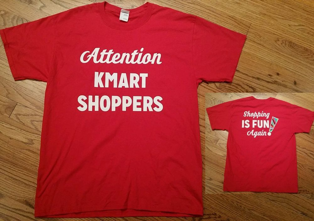 Attention Kmart Shoppers Shopping Is Fun Again T-Shirt red tee ...