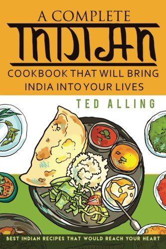 A complete indian cookbook that will bring india into your lives a complete indian cookbook that will bring india into your lives best indian recipes that would forumfinder Image collections