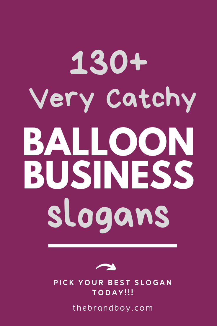 130 Best Balloon Business Slogans Taglines Thebrandboy Com