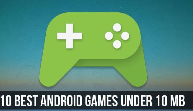 10 Game Android Terbaik yang Berukuran Di Bawah 10MB