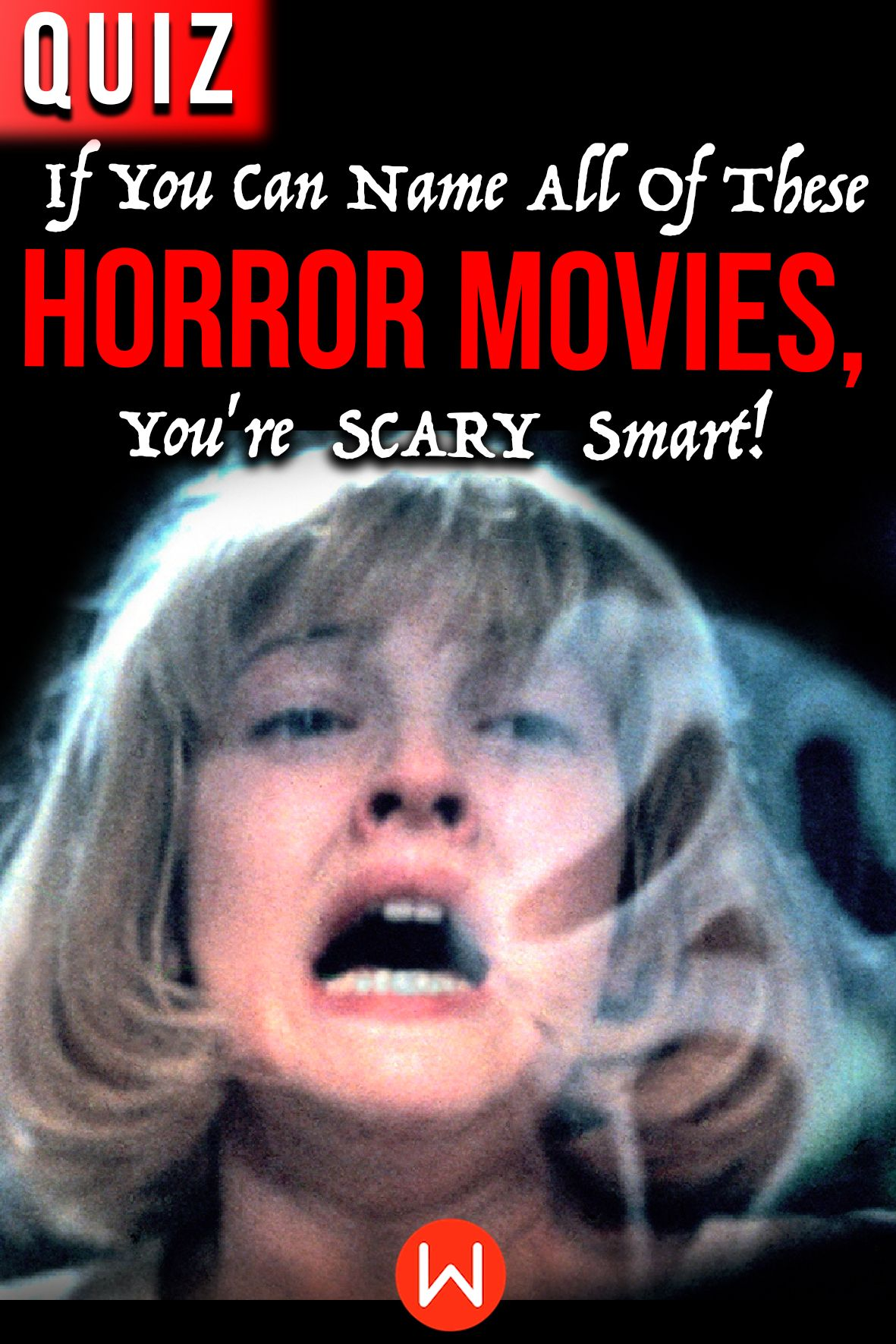 Give This Quiz A Try If You Re Not Scared Are You A Horror Movie Expert Have You Seen All Of The Scariest Horror Film Horror Movies Movie Quizzes Movie Quiz