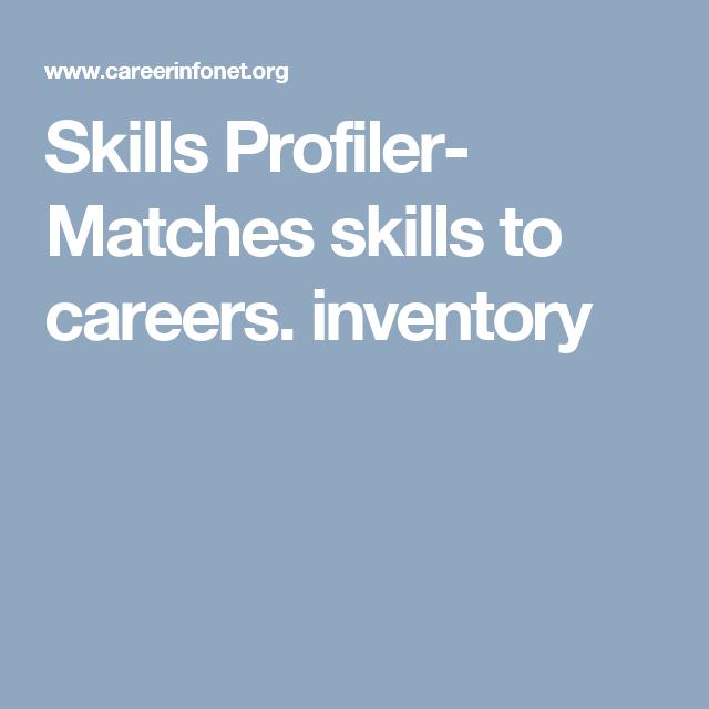 Skills Profiler Matches Skills To Careers Inventory Skills Career Options Education