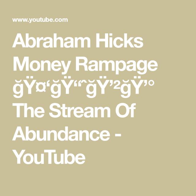 Abraham Hicks Money Rampage ğÿ ğÿ ˆğÿ ğÿ The Stream Of