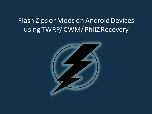 Install Zips or Mods on Android via TWRP/ CWM/ PhilZ