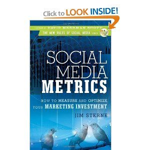 Social Media Metrics: How to Measure and Optimize Your Marketing Investment (New Rules of Social Media)