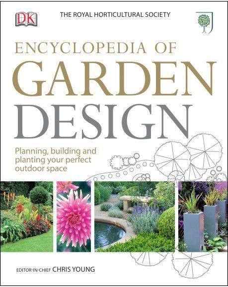Rhs Encyclopedia Of Garden Design Hardback Dk Com Garden Design Garden Landscape Design Gardening Books