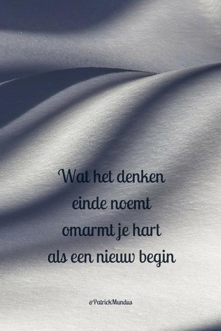Citaten Over Nieuw Begin : Wat het denken einde noemt omarmt je hart als een nieuw