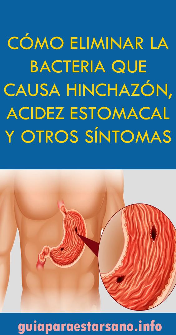 Cómo Eliminar La Bacteria Que Causa Hinchazón Acidez Estomacal Y Otros Síntomas Acidez Estomacal Estomacal Recetas Para La Salud
