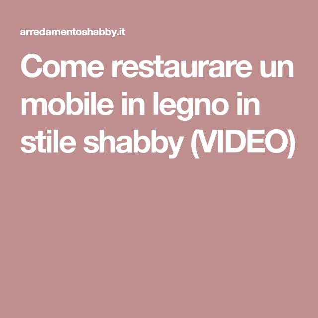 Restaurare Un Mobile In Stile Shabby.Pinterest Pinterest