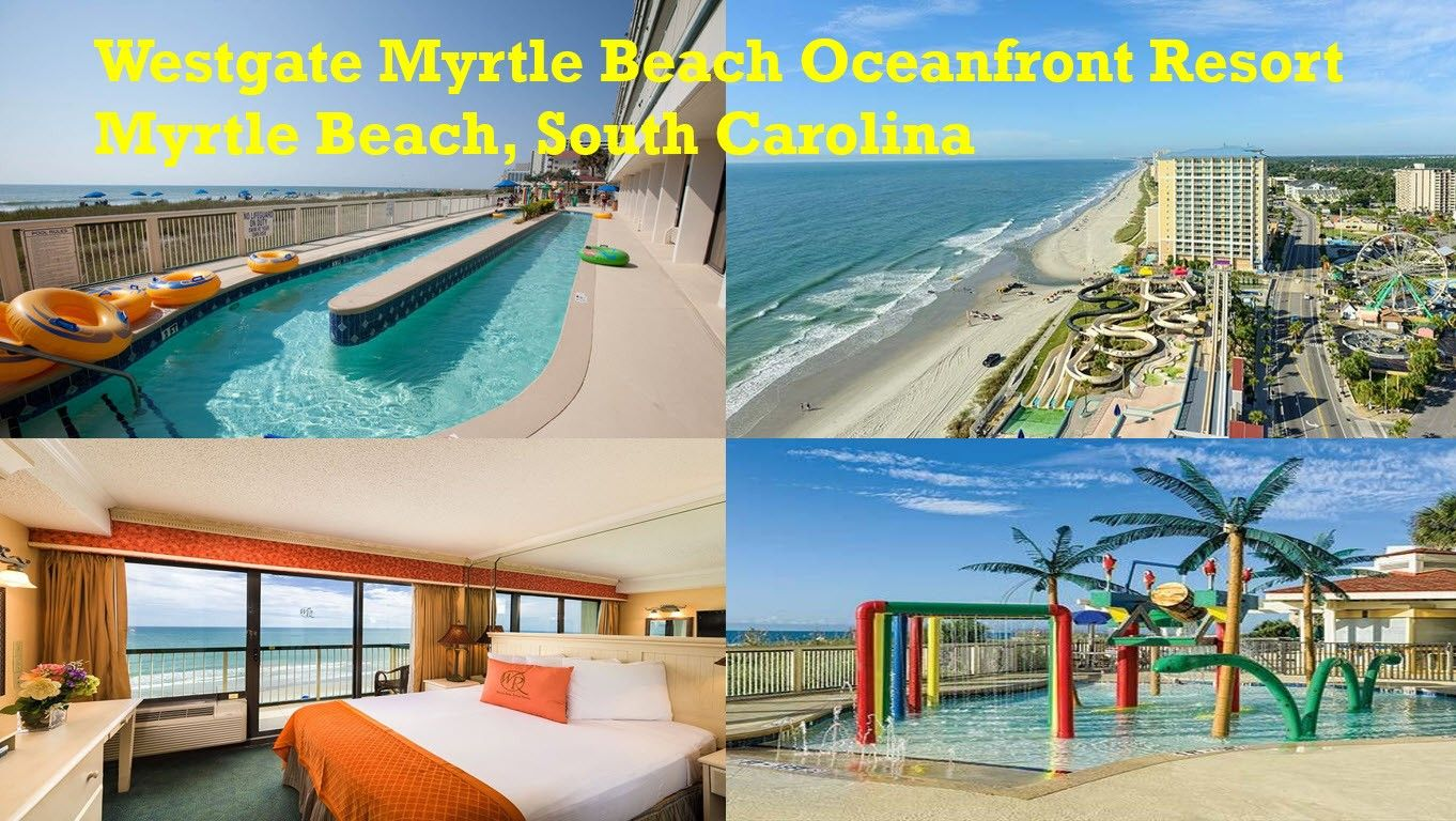 Westgate Myrtle Beach Oceanfront Resort Myrtle Beach South Carolina Westgate Southcarolina Myrtleb Myrtle Beach Hotels Resorts South Carolina Myrtle Beach