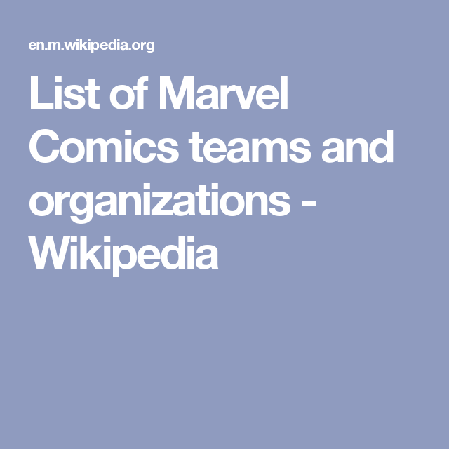 List Of Marvel Comics Teams And Organizations Wikipedia