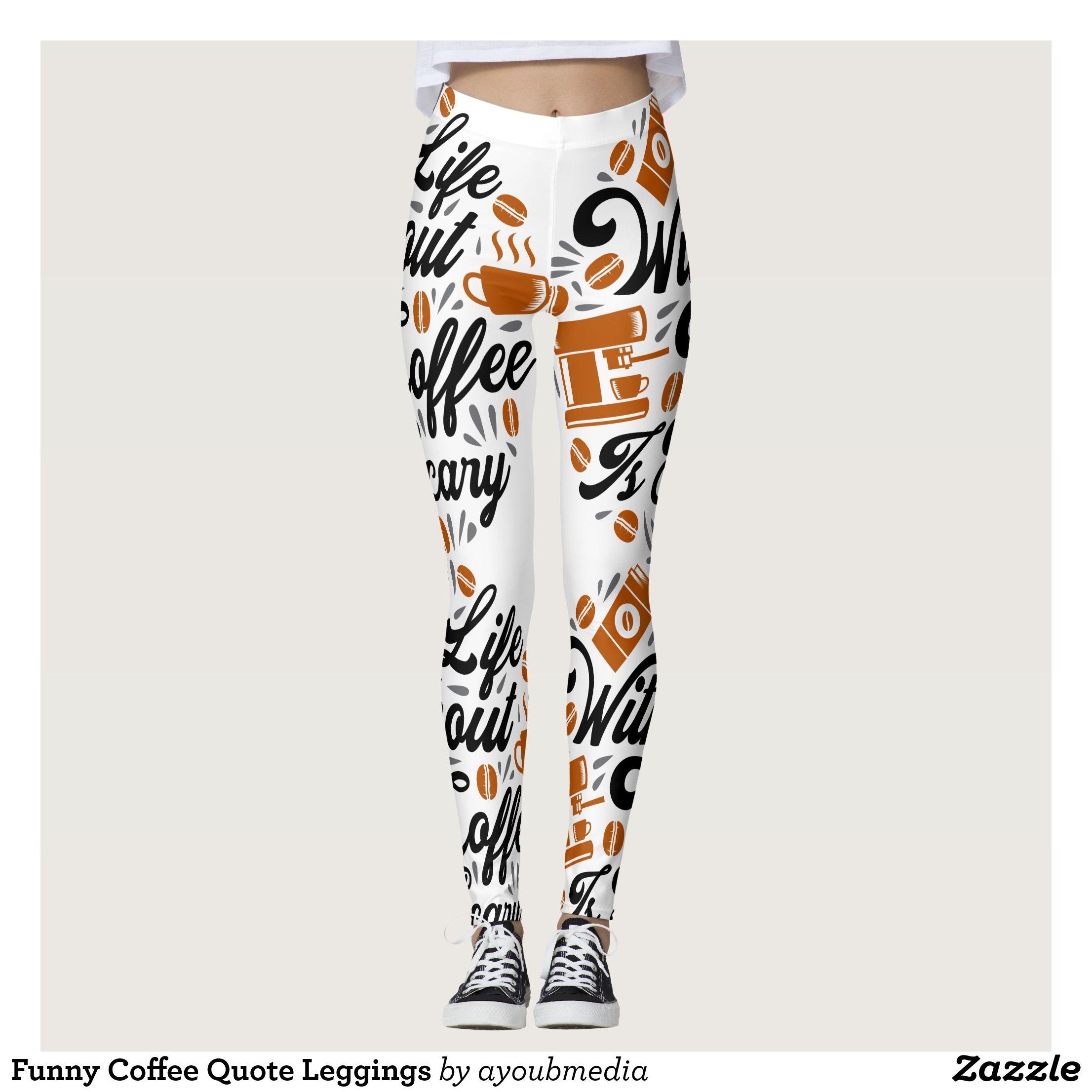 Funny Coffee Quote Leggings Leggings funny
