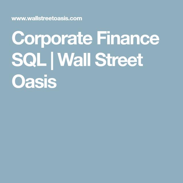 Corporate Finance SQL | Wall Street Oasis | SQL | Finance, Financial