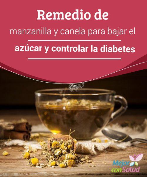 Remedio de manzanilla y canela para bajar el azúcar y